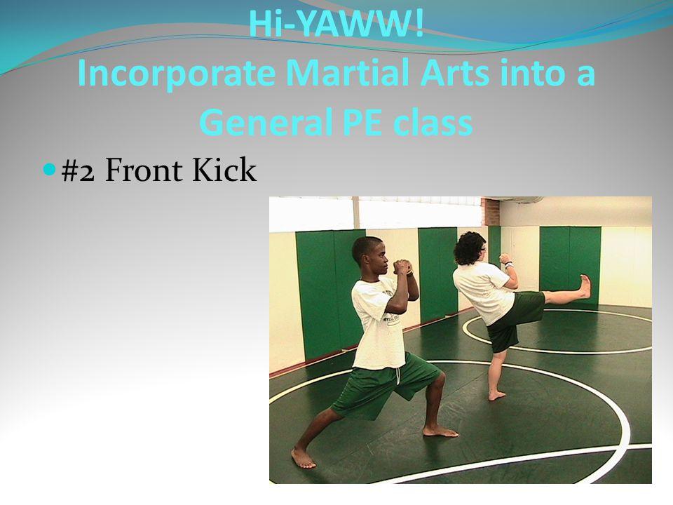 #2 Front Kick Hi-YAWW! Incorporate Martial Arts into a General PE class