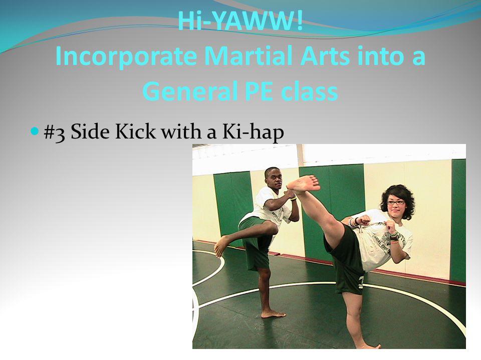 #3 Side Kick with a Ki-hap Hi-YAWW! Incorporate Martial Arts into a General PE class