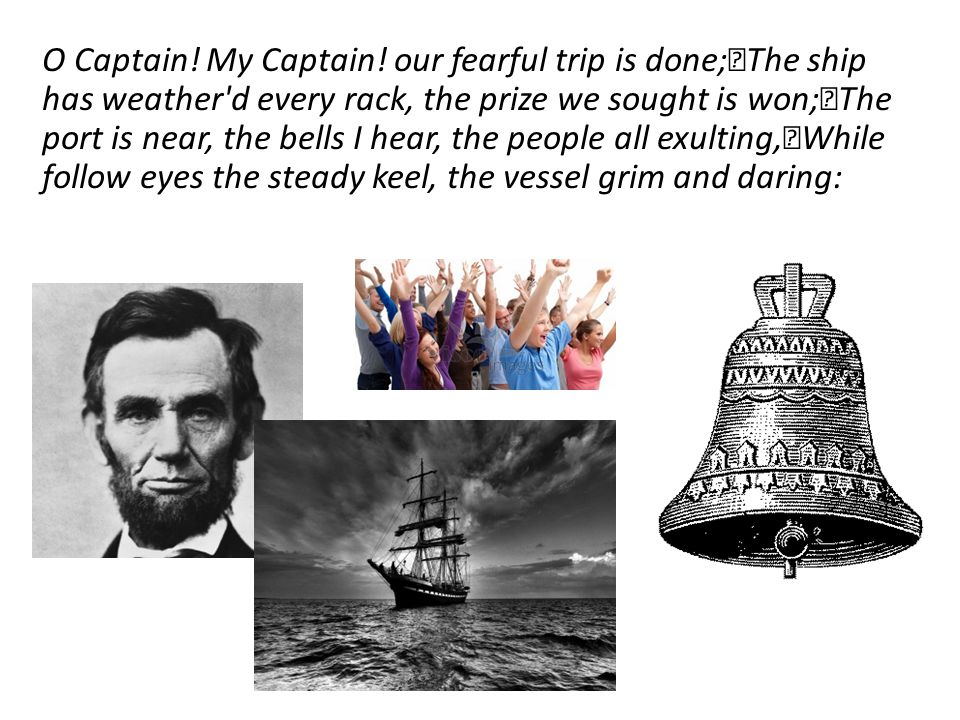 O Captain. My Captain.