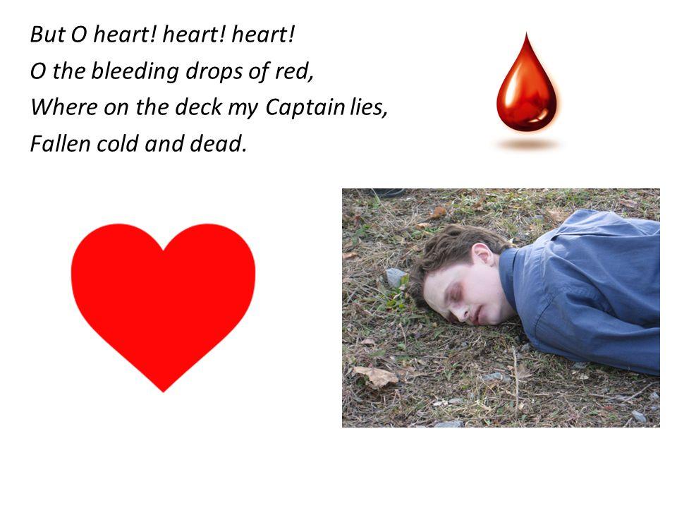 But O heart. heart. heart.