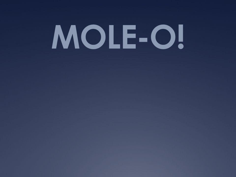 MOLE-O!