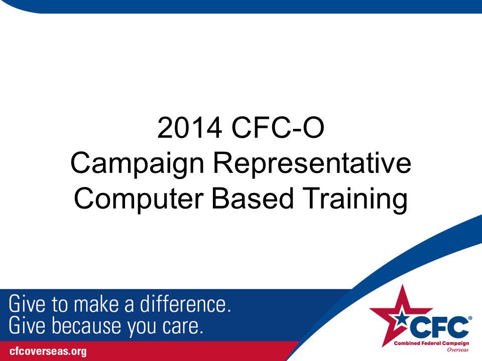 2014 CFC-O Campaign Representative Computer Based Training