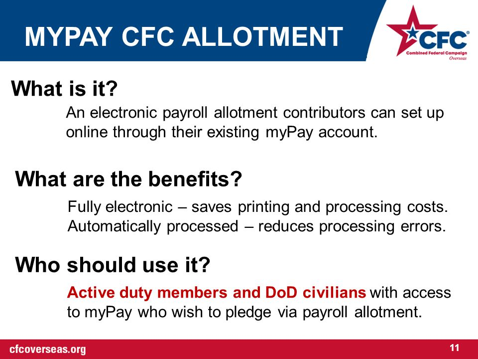 MYPAY CFC ALLOTMENT 11 What is it? What are the benefits? Who should use it? An electronic payroll allotment contributors can set up online through th