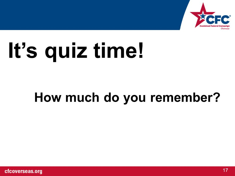 17 It's quiz time! How much do you remember