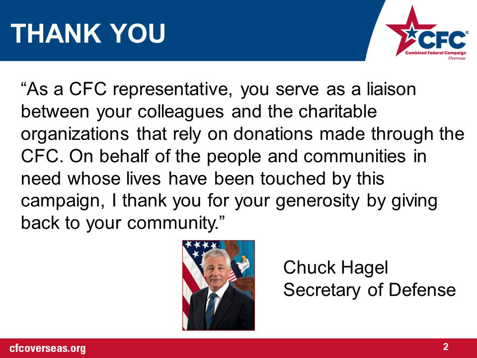 As a CFC representative, you serve as a liaison between your colleagues and the charitable organizations that rely on donations made through the CFC.