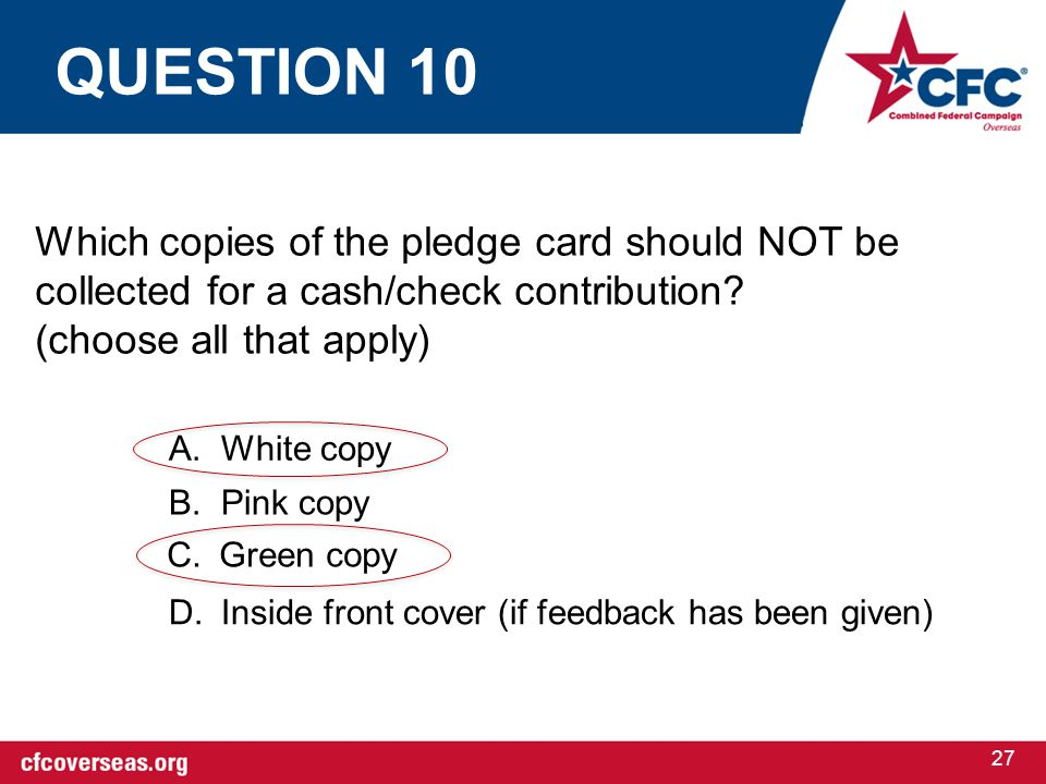 27 Which copies of the pledge card should NOT be collected for a cash/check contribution.