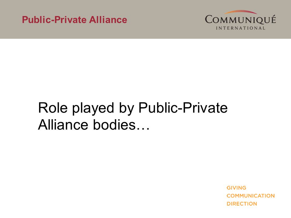 Public-Private Alliance Role played by Public-Private Alliance bodies…