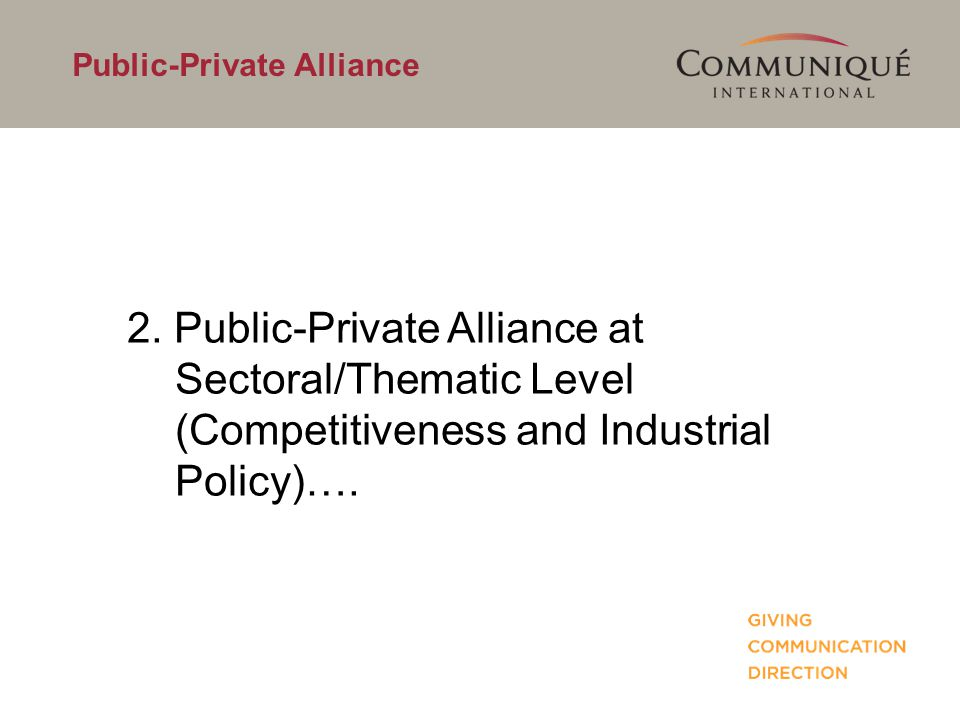 Public-Private Alliance 2. Public-Private Alliance at Sectoral/Thematic Level (Competitiveness and Industrial Policy)….