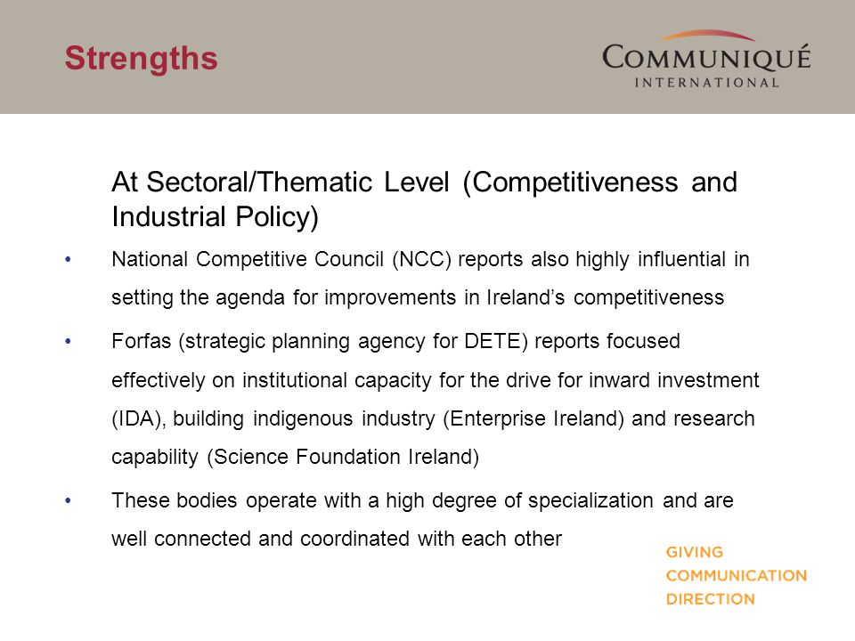 Strengths At Sectoral/Thematic Level (Competitiveness and Industrial Policy) National Competitive Council (NCC) reports also highly influential in set