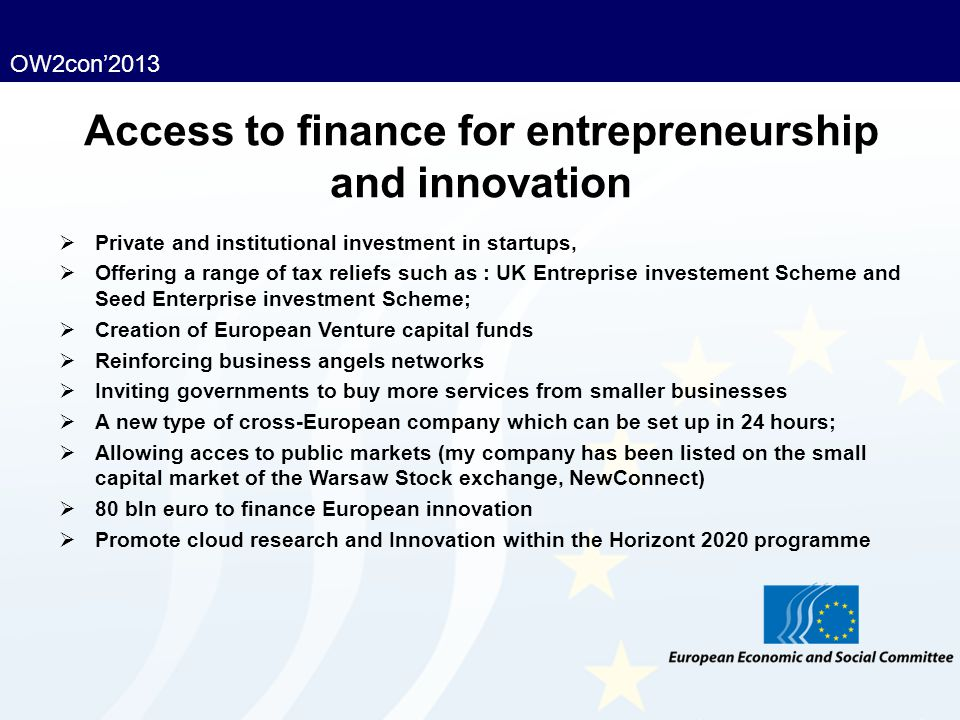 OW2con'2013 Access to finance for entrepreneurship and innovation  Private and institutional investment in startups,  Offering a range of tax relief