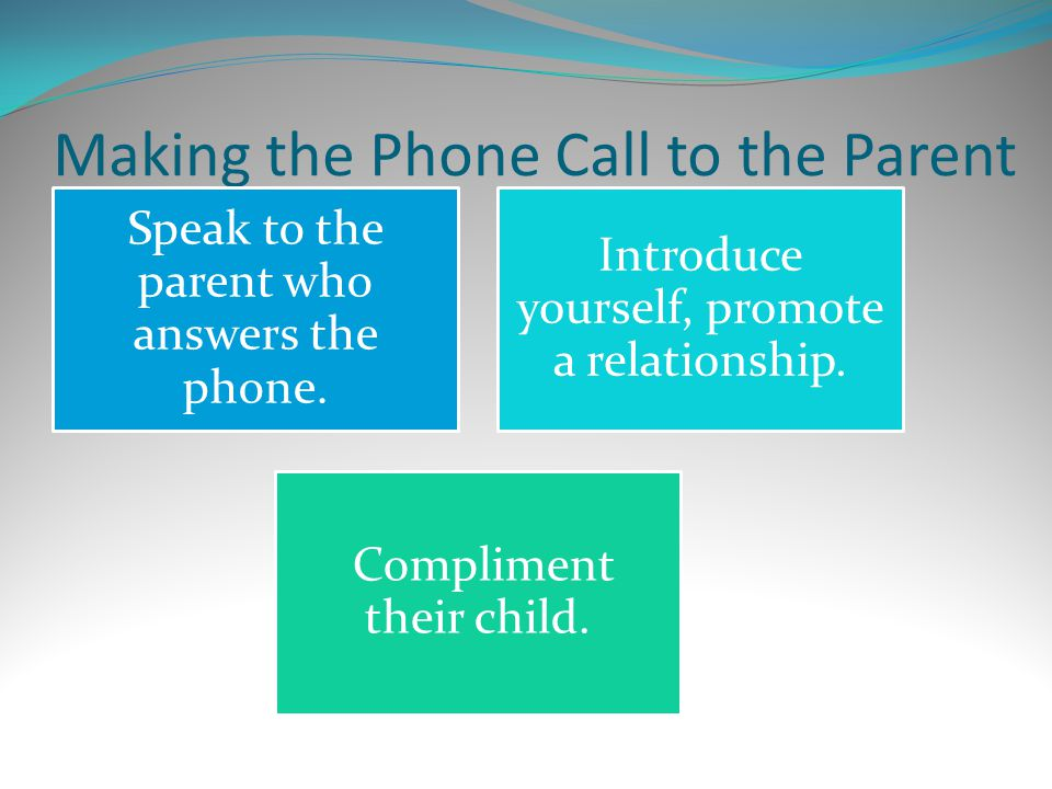 Making the Phone Call to the Parent Speak to the parent who answers the phone.