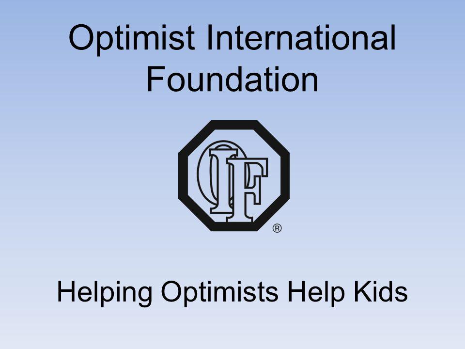 Optimist International Foundation Helping Optimists Help Kids