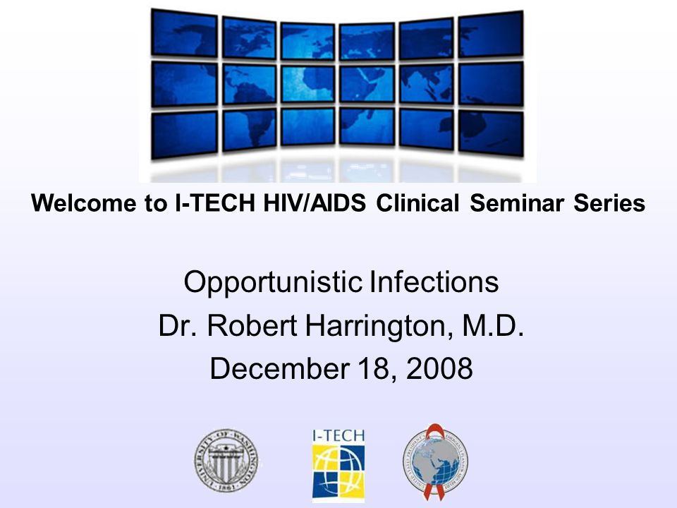 Welcome to I-TECH HIV/AIDS Clinical Seminar Series Next session: January 8 th, 2009 Lisa Frenkel Pediatric HIV