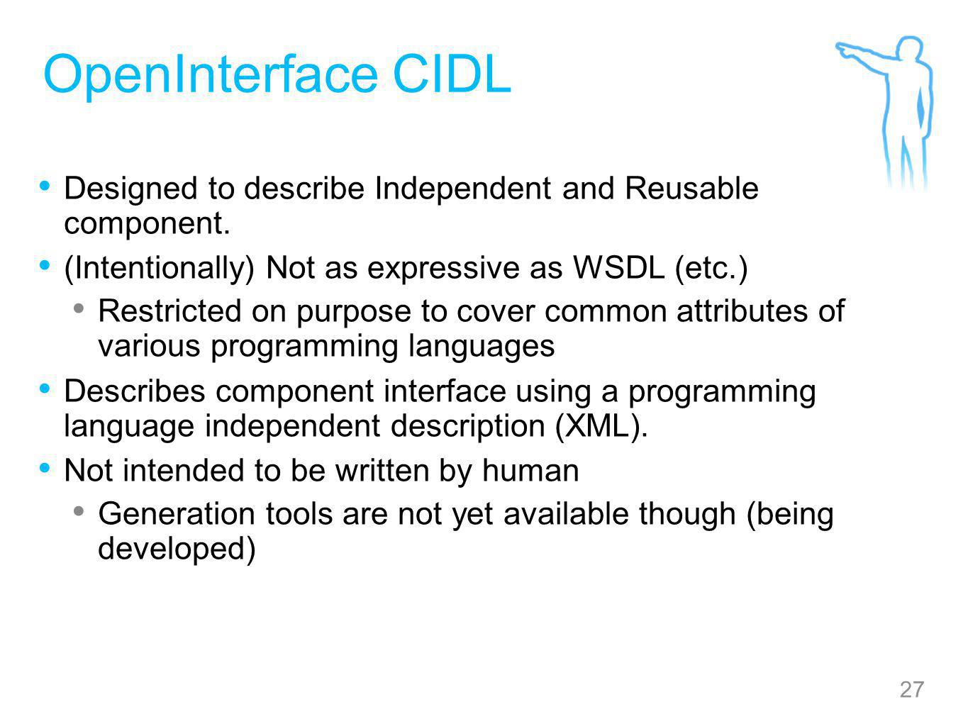 27 OpenInterface CIDL Designed to describe Independent and Reusable component.