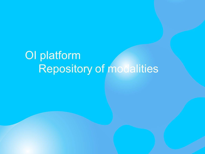 OI platform Repository of modalities