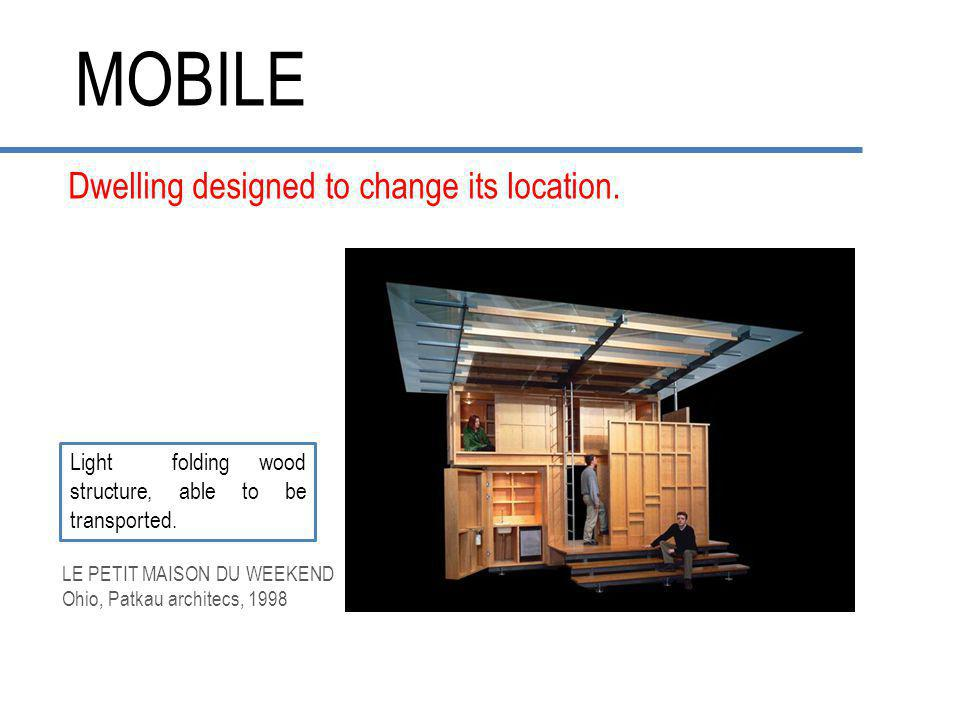 MOBILE Dwelling designed to change its location.