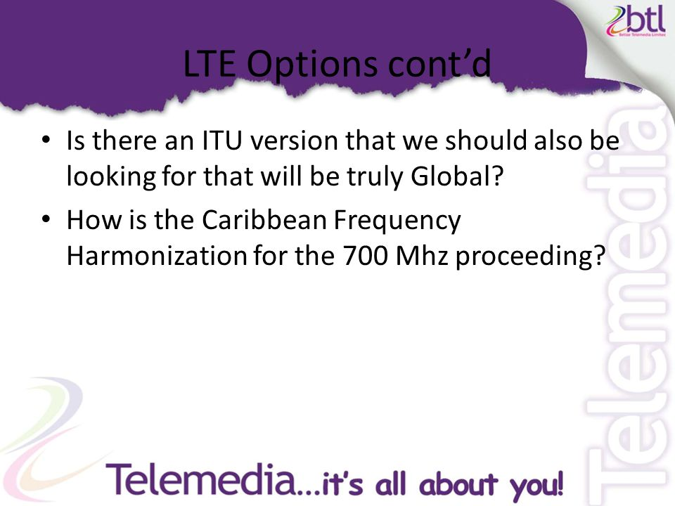 LTE Options cont'd Is there an ITU version that we should also be looking for that will be truly Global.