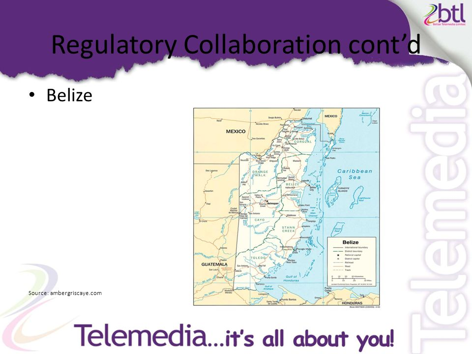 Regulatory Collaboration cont'd Belize Source: ambergriscaye.com