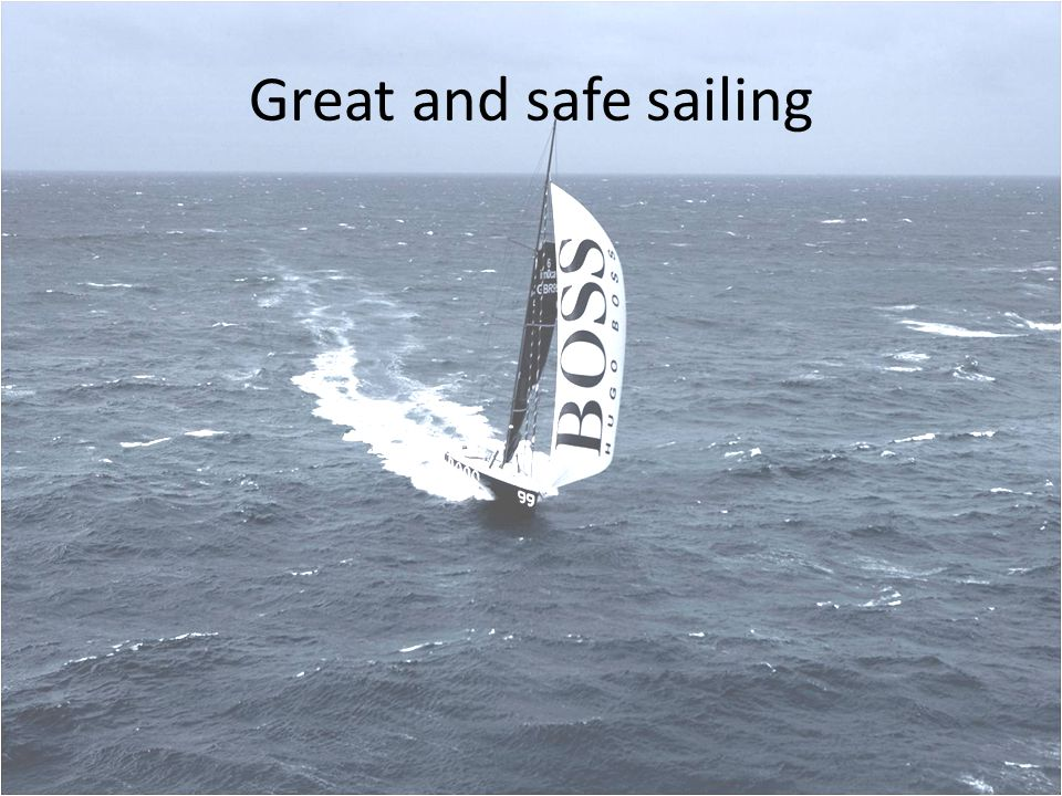 Great and safe sailing
