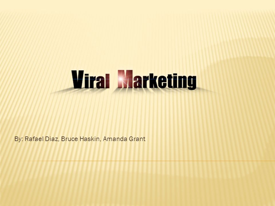 Viral marketing is the most efficient way to advertise in today's market.