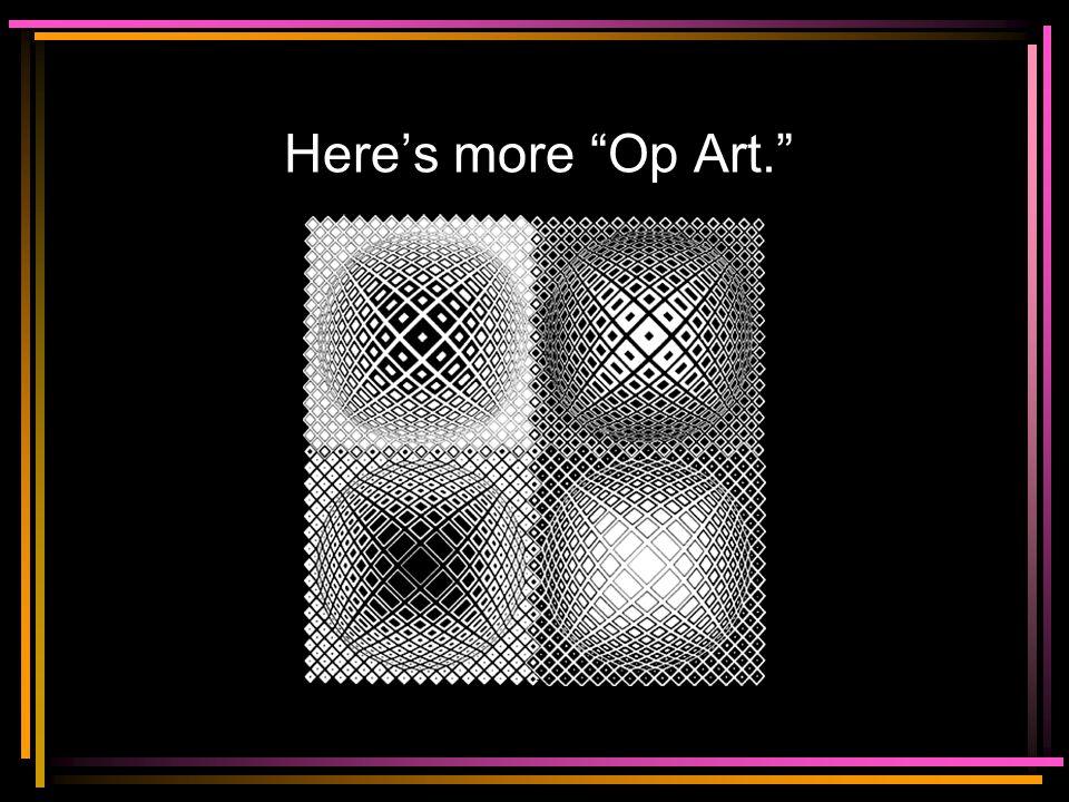 """Here's more """"Op Art."""""""