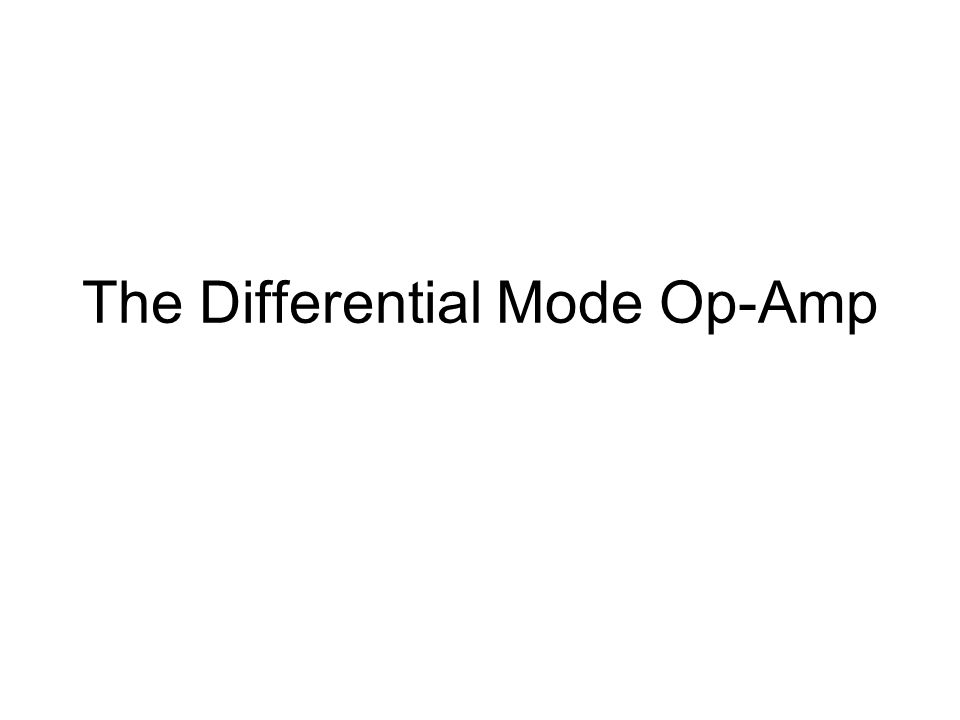 What is the Differential Mode .The op-amp can be connected up in various ways or modes.