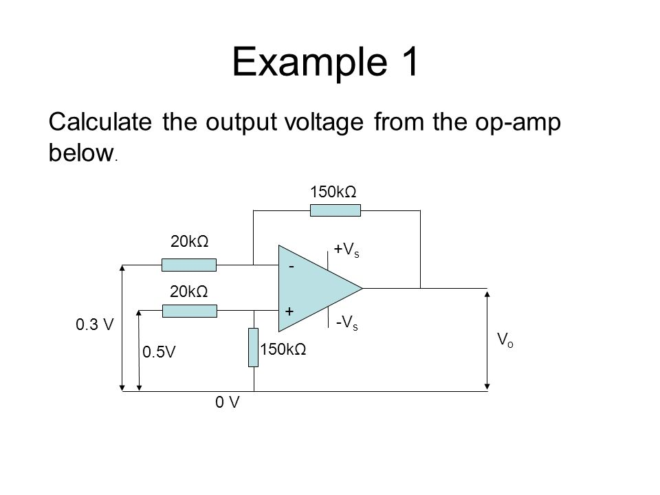 Example 1 Calculate the output voltage from the op-amp below.