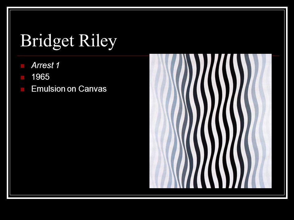 Bridget Riley Arrest 1 1965 Emulsion on Canvas