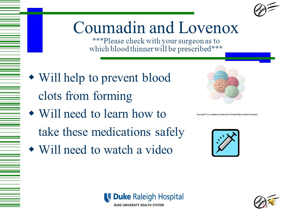 "Preventing Blood Clots  Medication (""Blood Thinners"")  ""Calf/Foot Pumps""  Walking and Exercising 27"