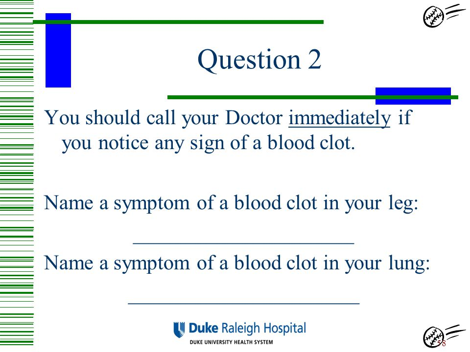 Answer Increased bleeding (Can also be increased bruising) 57