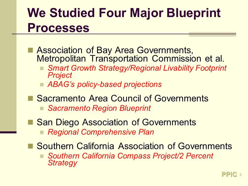 5 We Studied Four Major Blueprint Processes Association of Bay Area Governments, Metropolitan Transportation Commission et al.