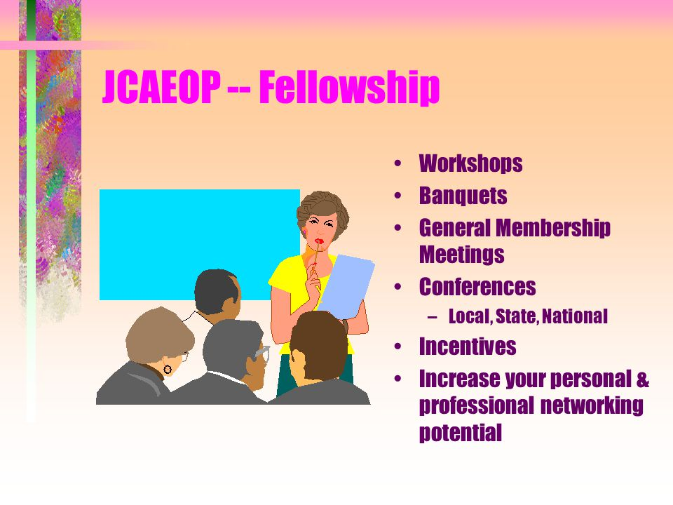 JCAEOP -- Communication 'Orbit' Newsletter Web Site Members Prospective Members Keeps you informed of District happenings Join JCAEOP