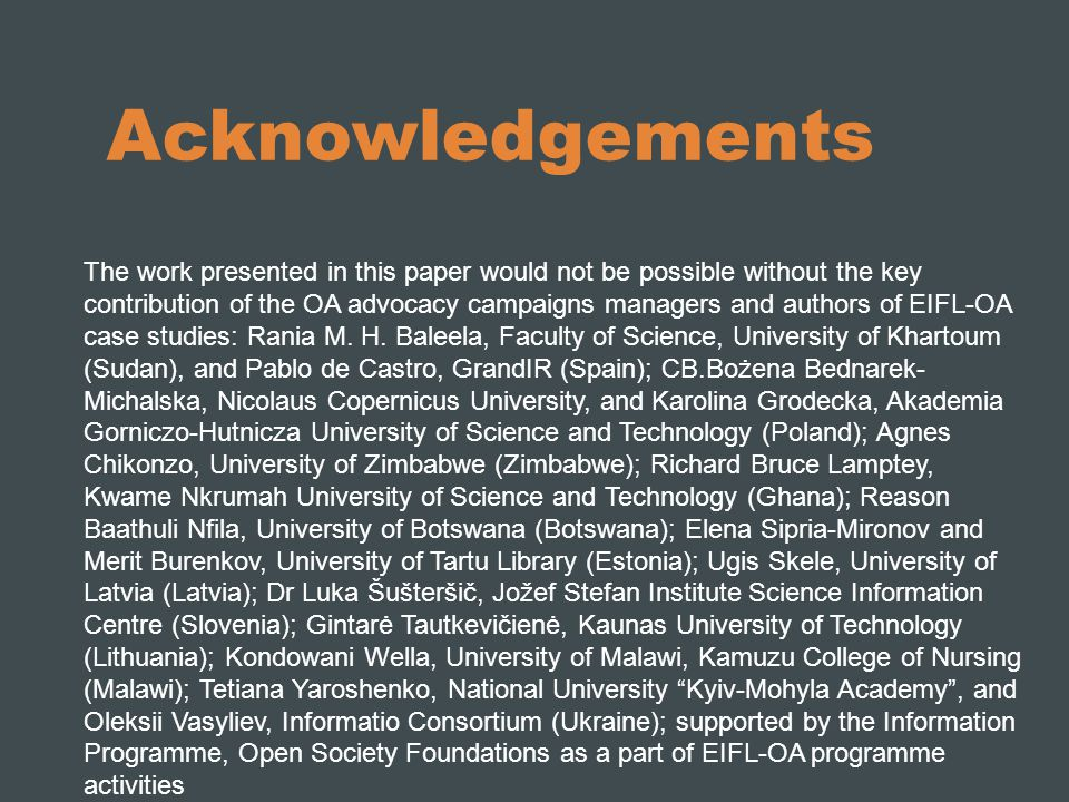 Acknowledgements The work presented in this paper would not be possible without the key contribution of the OA advocacy campaigns managers and authors