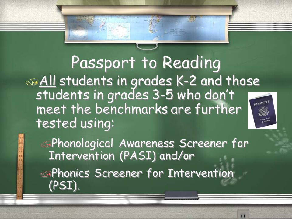 Passport to Reading / All students in grades K-2 and those students in grades 3-5 who don't meet the benchmarks are further tested using: / Phonologic