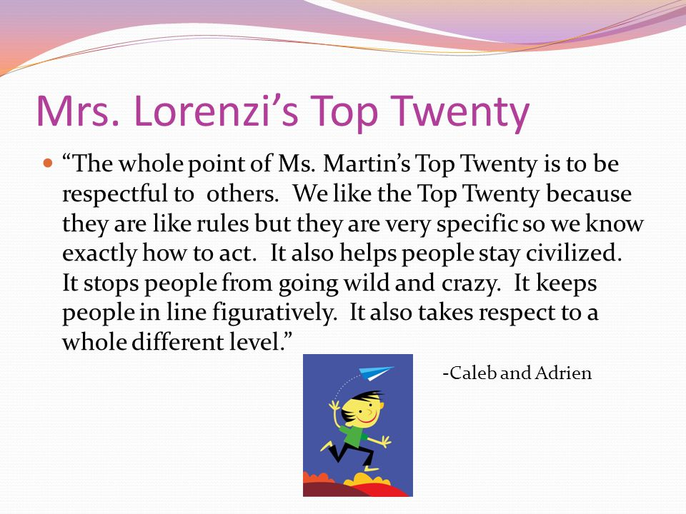 Mrs. Lorenzi's Top Twenty The whole point of Ms.
