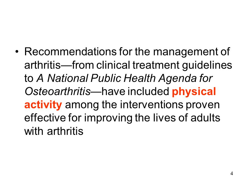 5 Recommended Physical Activity for Adults (Including Adults with Arthritis) Adults need at least 2 hours and 30 minutes a week of moderate-intensity, or 1 hour and 15 minutes (75 minutes) a week of vigorous-intensity aerobic physical activity, or an equivalent combination of moderate- and vigorous-intensity aerobic physical activity.