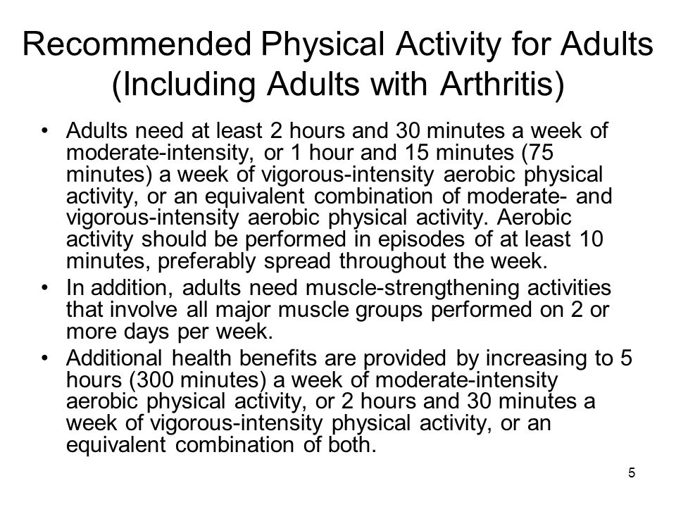 6 Special Considerations for Adults with Chronic Conditions (including Osteoarthritis) Adults with chronic conditions obtain important health benefits from regular physical activity.