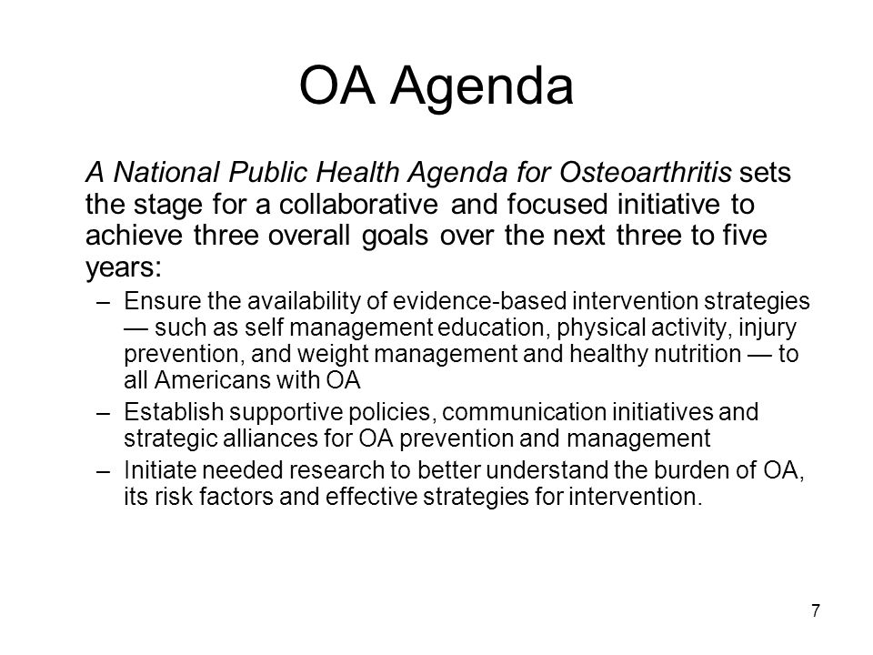 8 OA Agenda: 10 recommendations Recommendation 2: Low impact, moderate intensity aerobic physical activity and muscle strengthening exercise should be promoted widely as a public health intervention for adults with OA of the hip and/ or knee.
