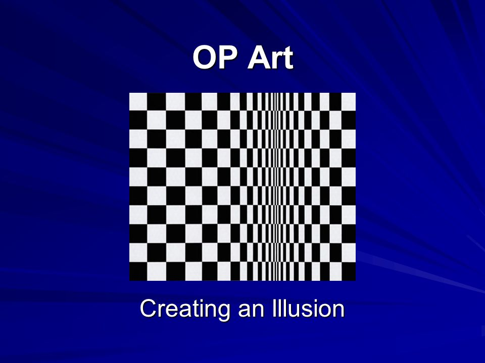 OP Art Creating an Illusion