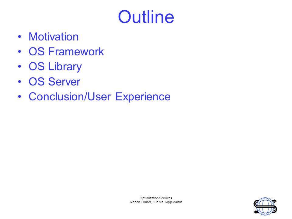 Optimization Services Robert Fourer, Jun Ma, Kipp Martin Motivation Future of Computing