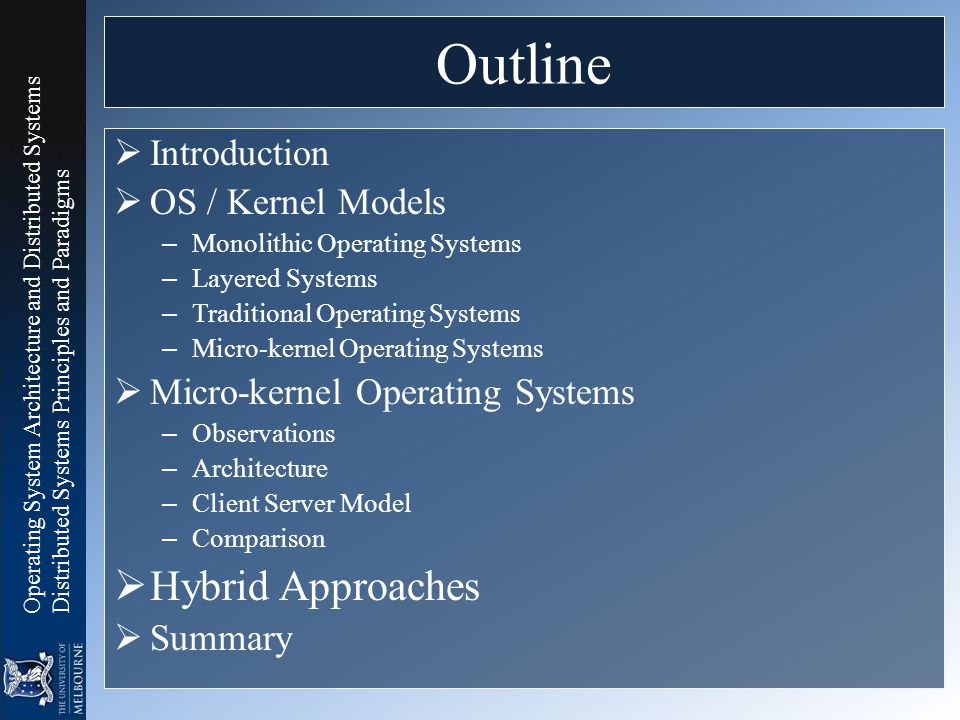 Operating System Architecture and Distributed Systems Distributed Systems Principles and Paradigms Outline  Introduction  OS / Kernel Models – Monol