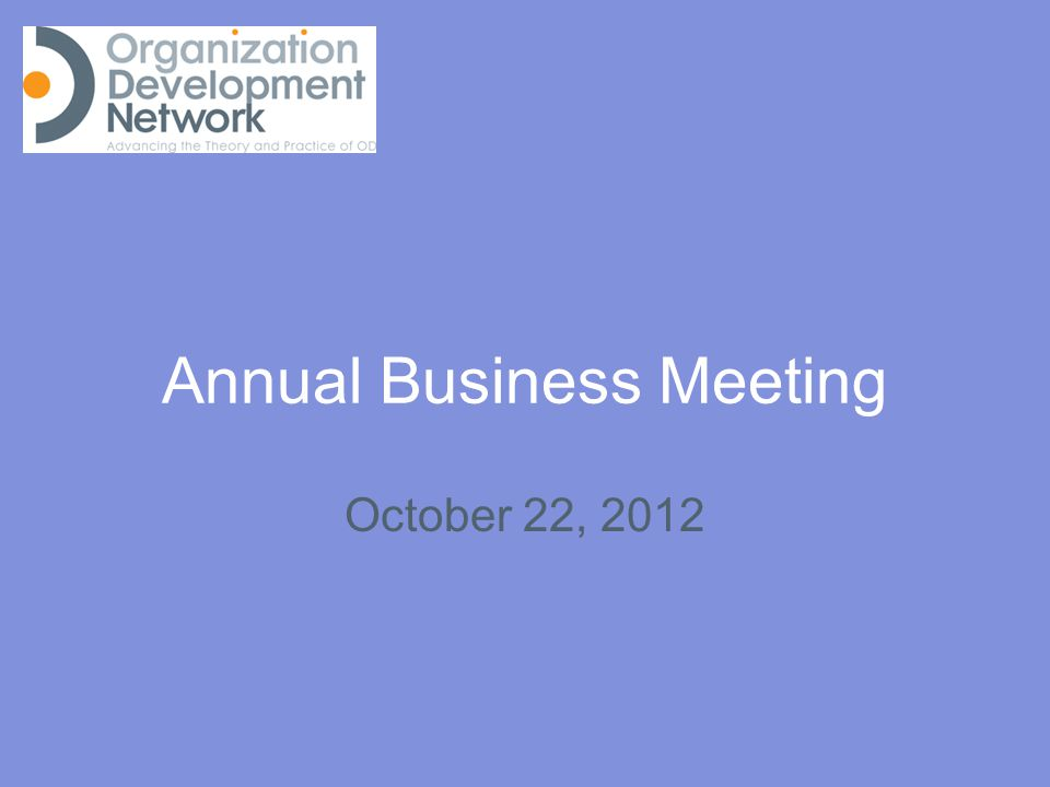 Annual Business Meeting October 22, 2012