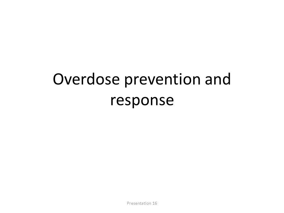 Overdose prevention and response Presentation 16