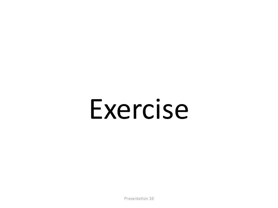 Exercise Presentation 16
