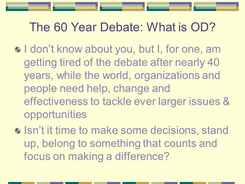 The 60 Year Debate: What is OD.