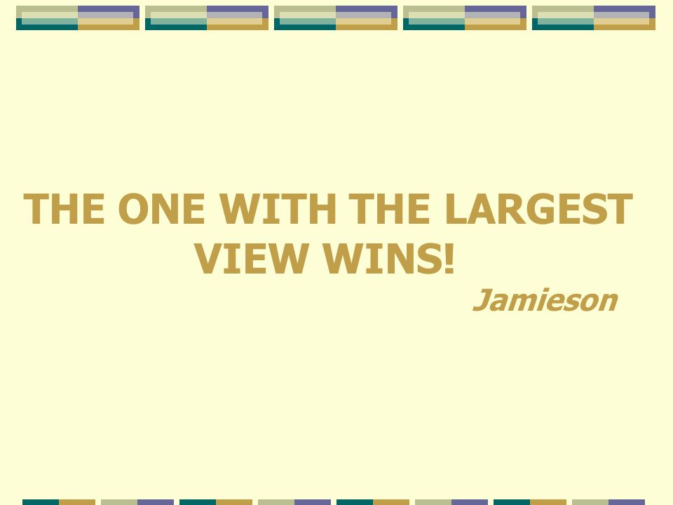 THE ONE WITH THE LARGEST VIEW WINS! Jamieson
