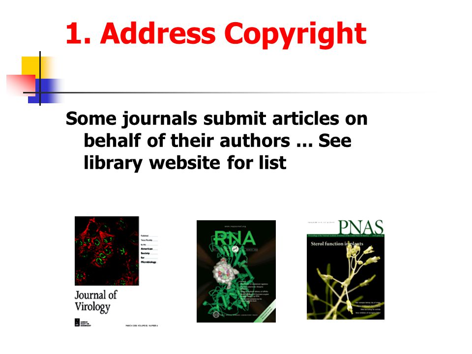 1. Address Copyright Some journals submit articles on behalf of their authors...