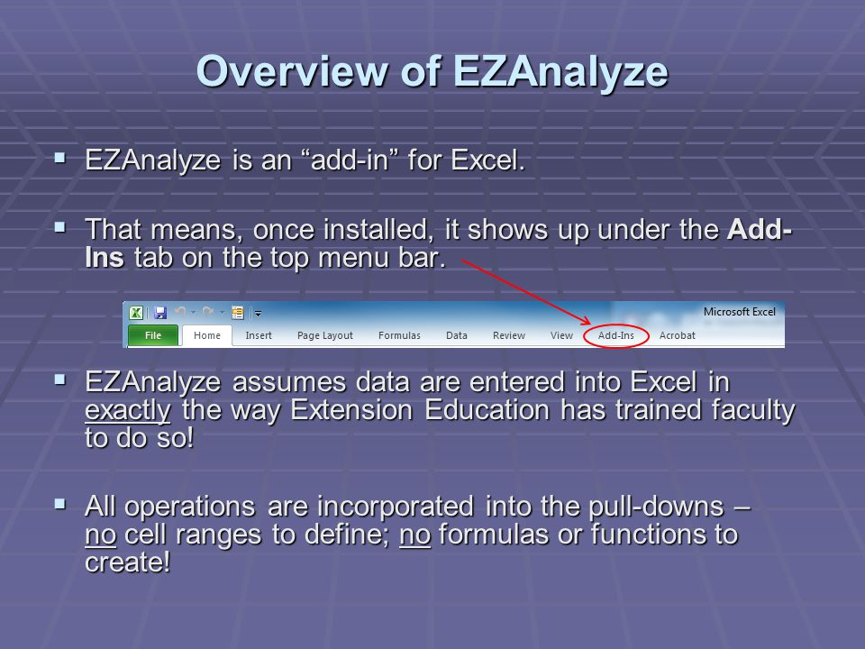  EZAnalyze is an add-in for Excel.