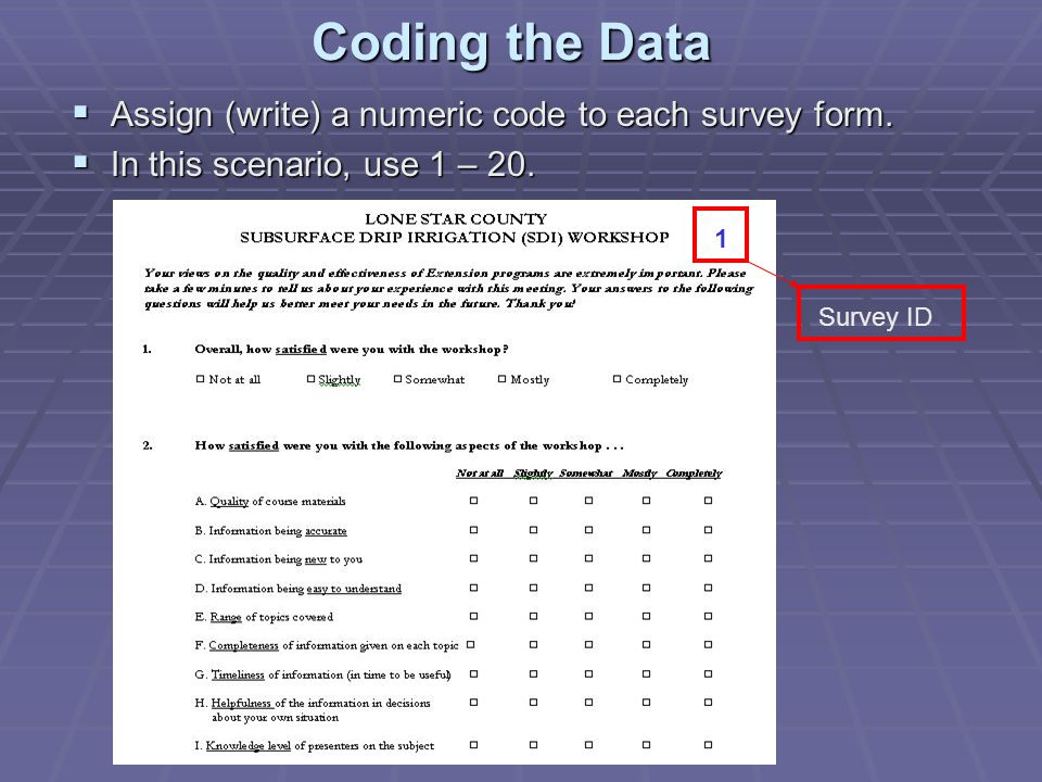  Assign (write) a numeric code to each survey form.