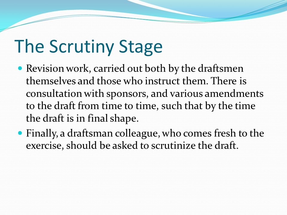 The Scrutiny Stage Revision work, carried out both by the draftsmen themselves and those who instruct them.